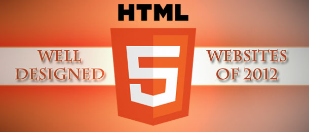 Top 25 Well Designed HTML5 Websites of 2012